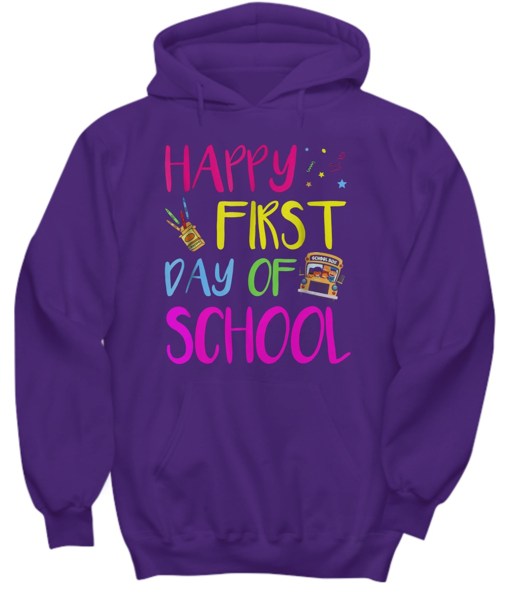 Happy first day of school Hoodie