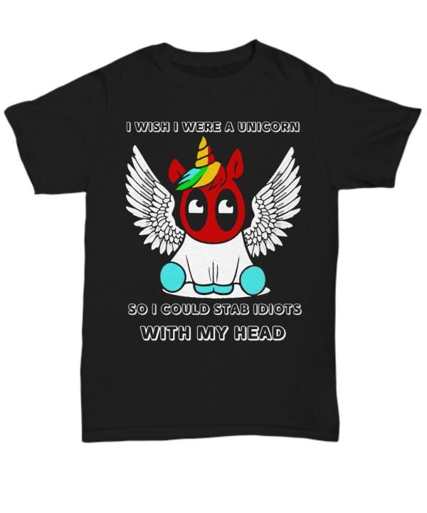 I wish I were a deadpool unicorn shirt