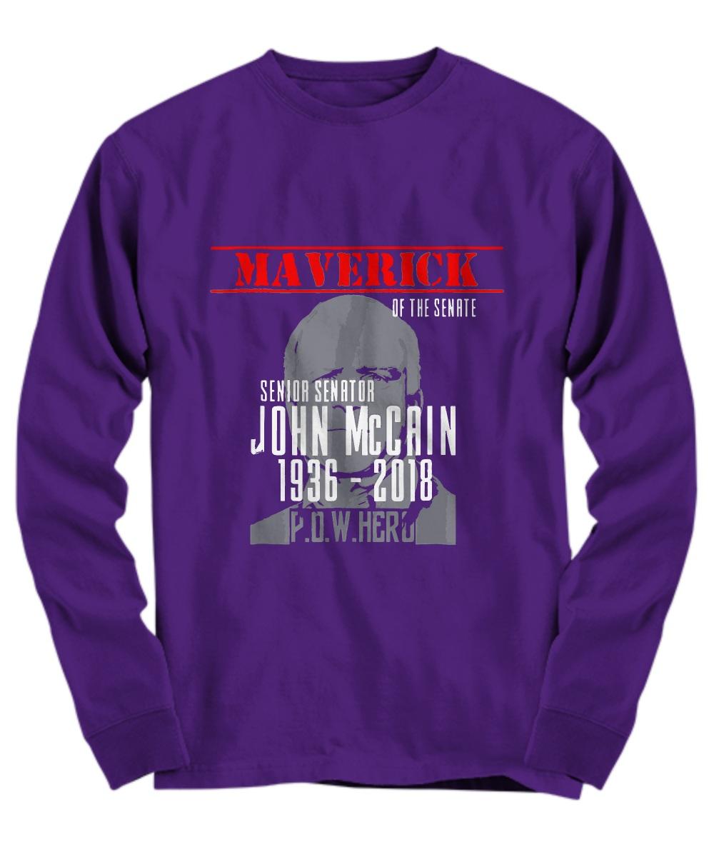 Maverick of the senate senior senator john mccain 1936 - 2018 pow hero Long sleeve
