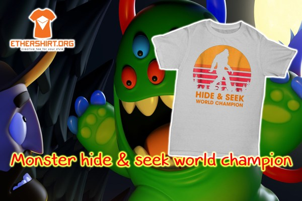 Monster hide & seek world champion shirt