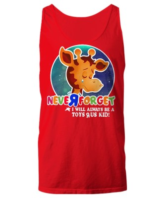 Never forget will always toys r us kid Tank top