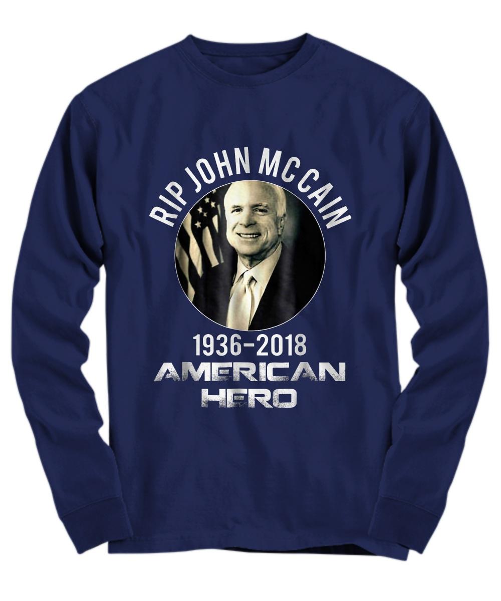Rip John Mccain 1936 - 2018 American Hero Long Sleeve
