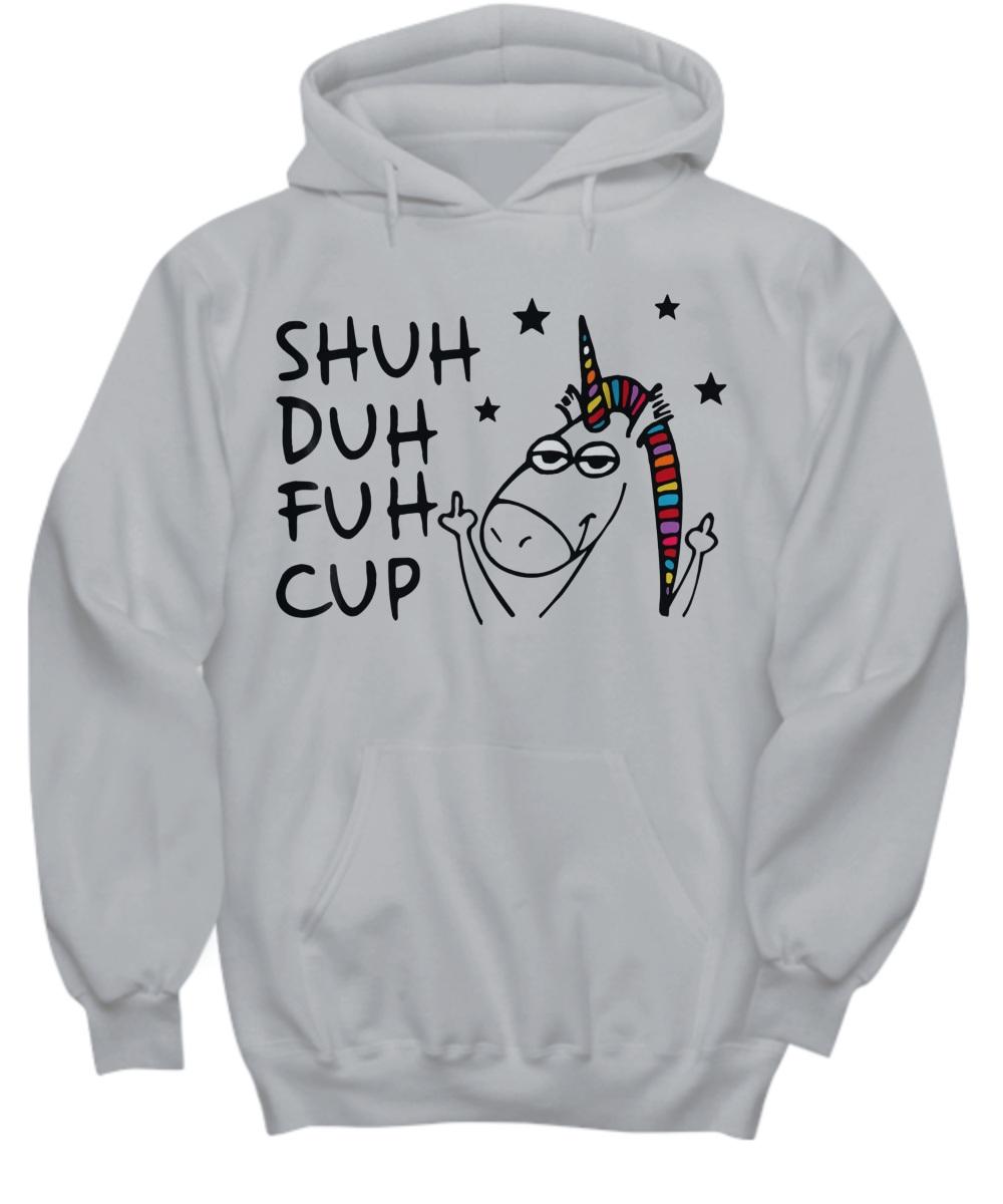 Shuh duh fuh cup unicorn lovers Hoodie