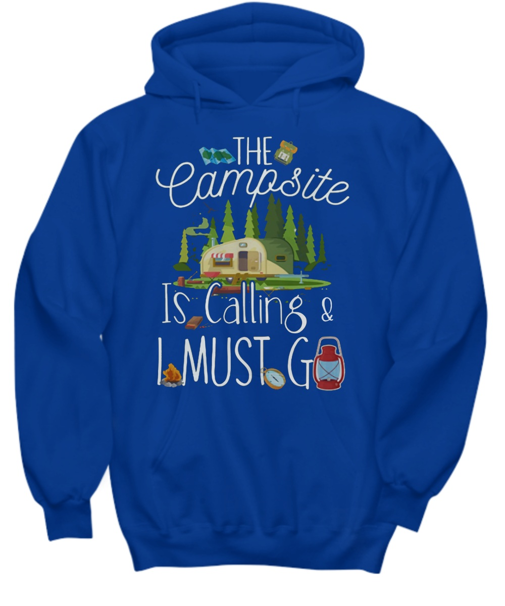 The campsite is calling and I must go Hoodie