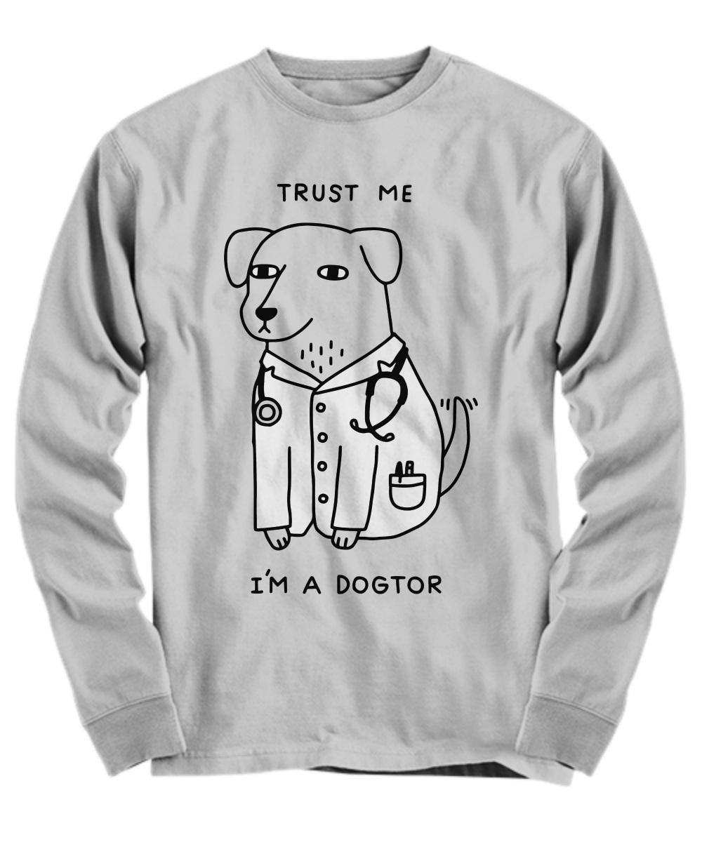 Trust me i'm a dogtor long sleeve