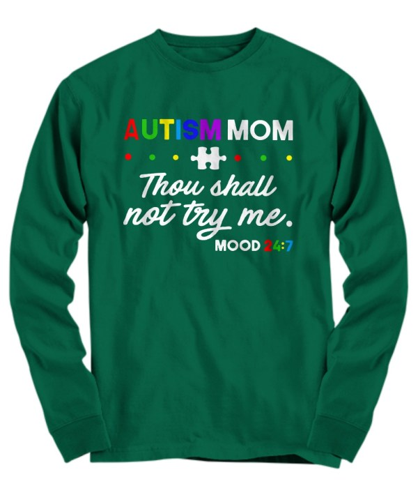 Autism mom thou shall not try me mood Long Sleeve