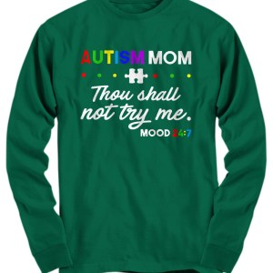 Autism mom thou shall not try me mood Long Sleeve