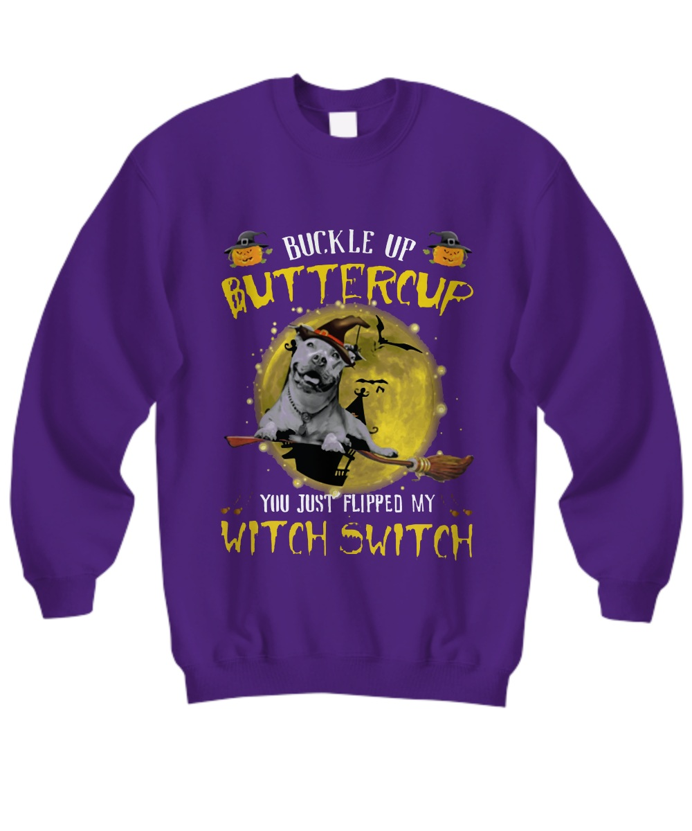 Dog Buckle up butter cup witch switch halloween Sweatshirt