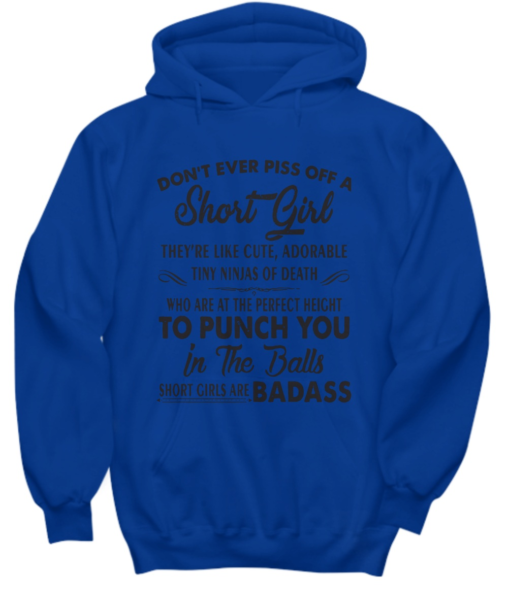Don't ever piss off a short girl they're like cute adorable tiny ninjas of death Hoodie
