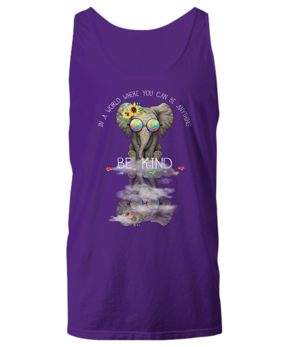 Elephant In a world where you can be anything be kind sunflower tank top