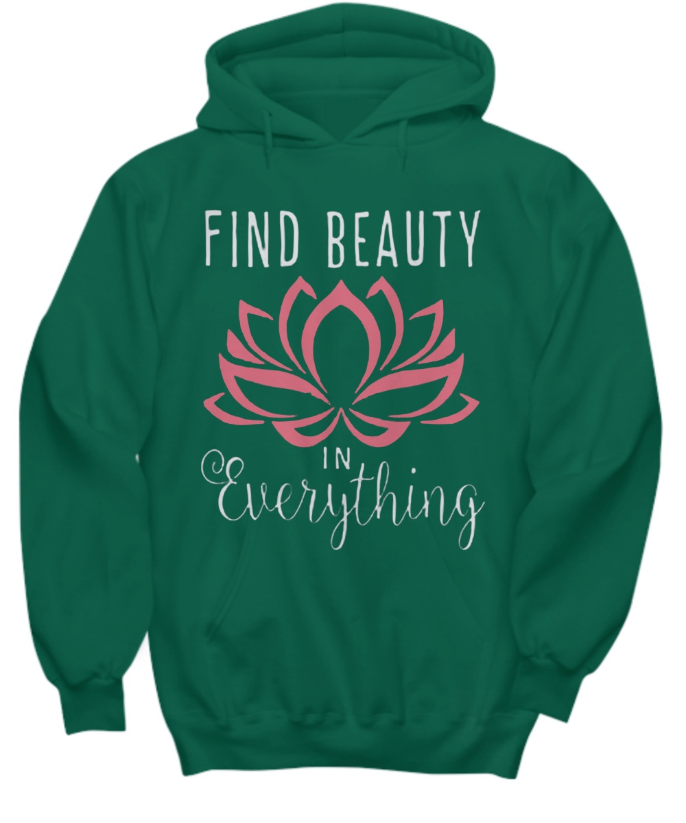 Find beauty in everything pink lotus Hoodie