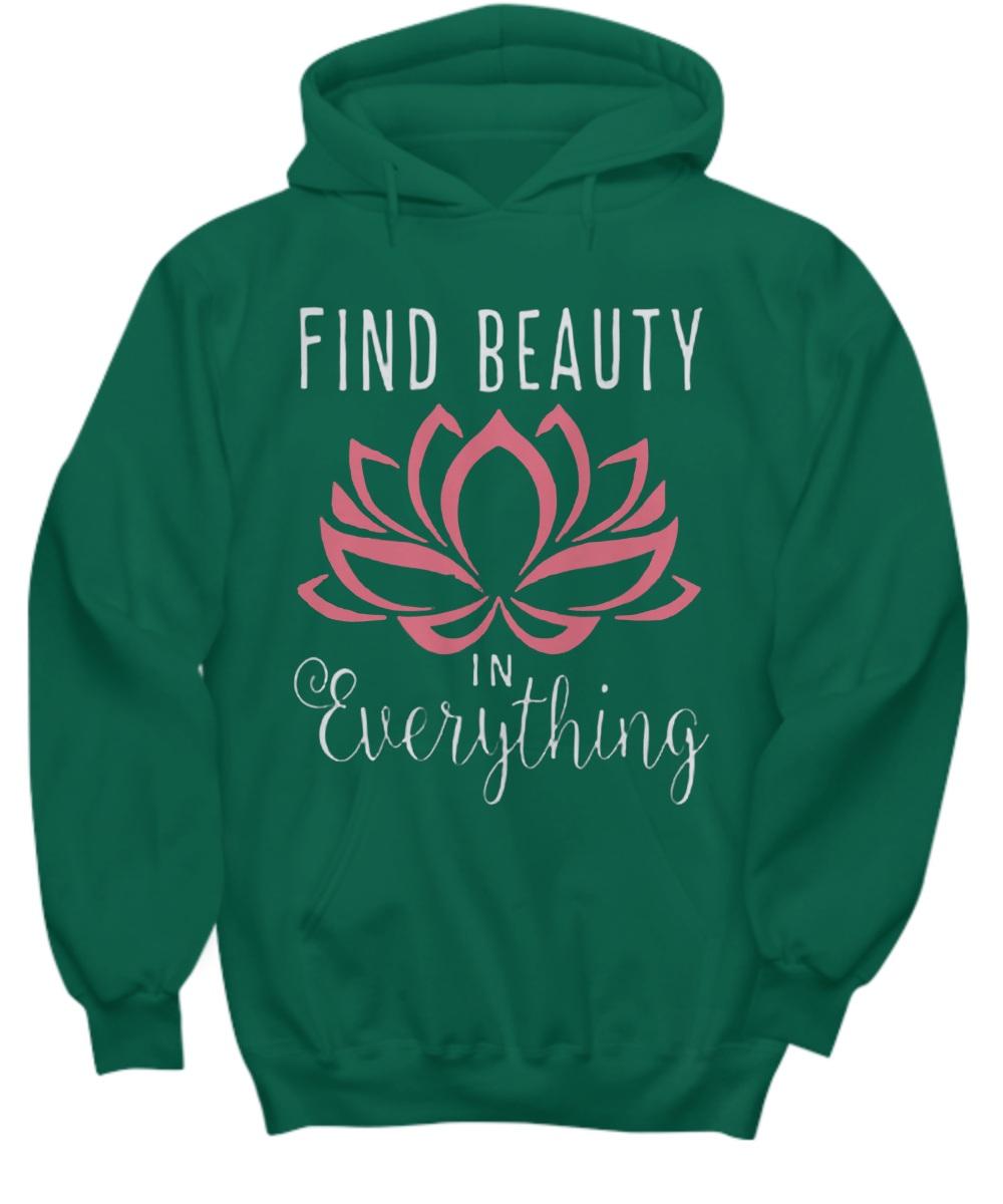 Find beauty in everything pink lotus Hoodie
