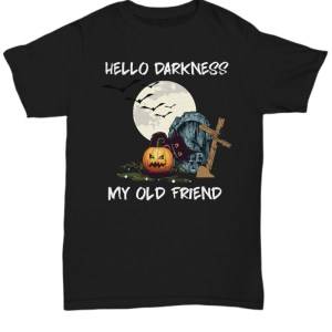 Halloween hello darkness my old friend Shirt
