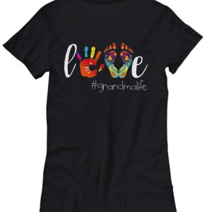 Hand and foot Love grandma life Shirt