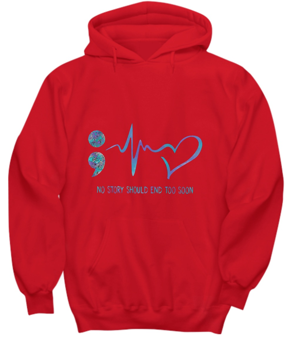 Hearbeat no story shound end too soon Hoodie