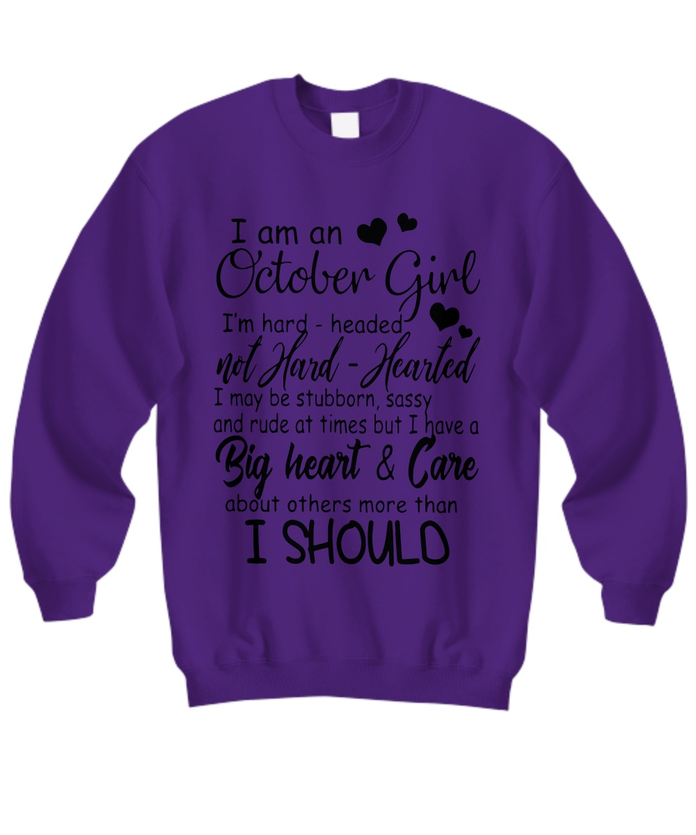 I am an October girl I'm hard header Sweatshirt