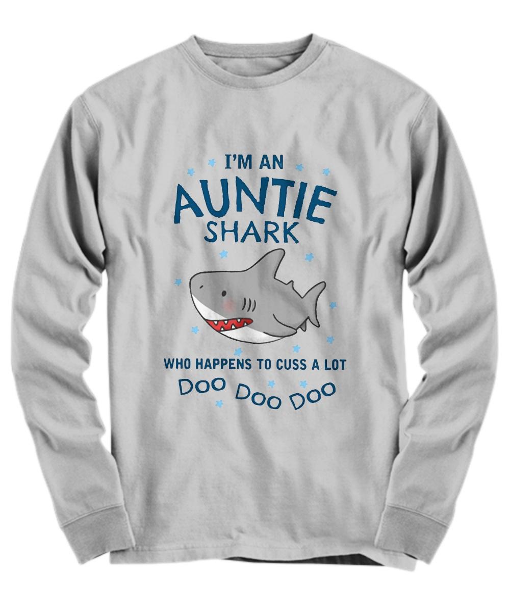 I'm an auntie shark who happens to cuss a lot doo doo doo Long Sleeve