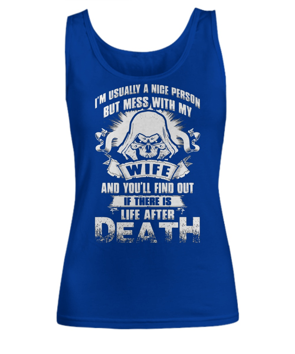 I'm usually a nice person but mess with my wife Tank Top