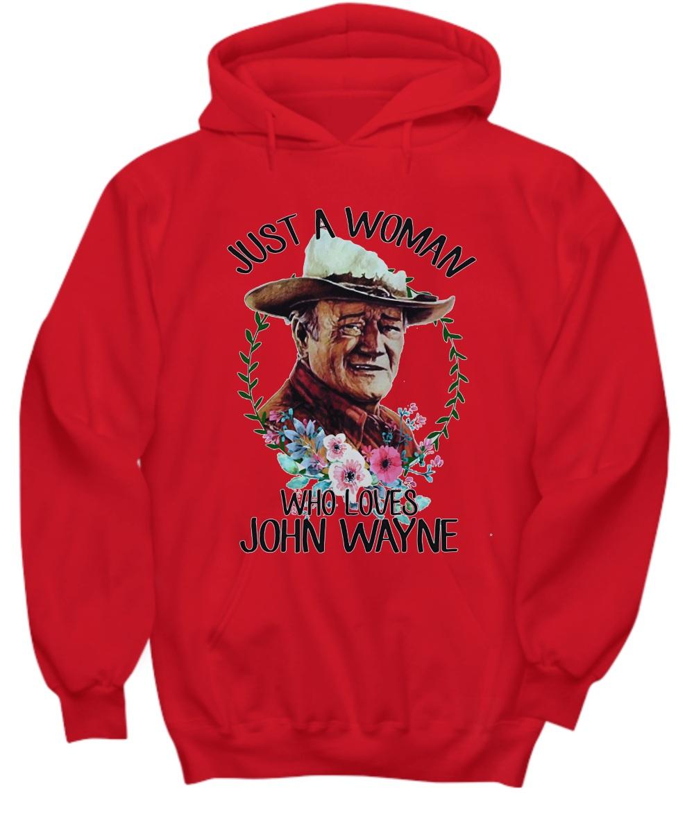 Just a woman who loves John Wayne Hoodie hoodie