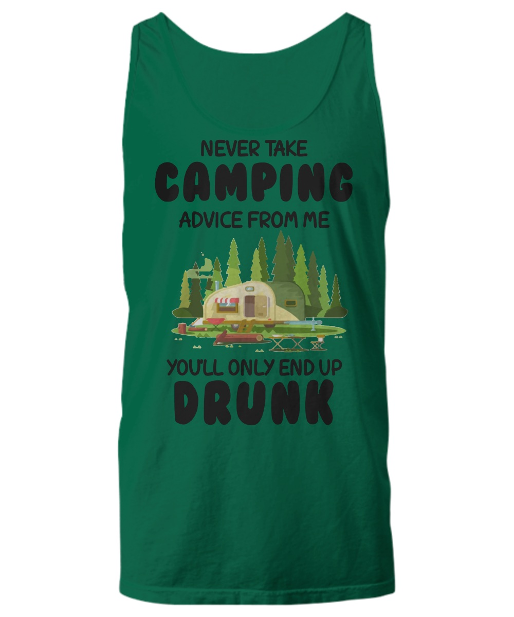 Never take camping advice from me you will only end up drunk Tank Top