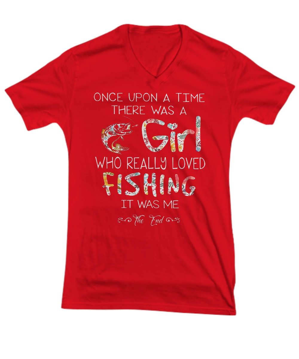 Once upon a time there was a girl who really loved fishing it was me V- Neck