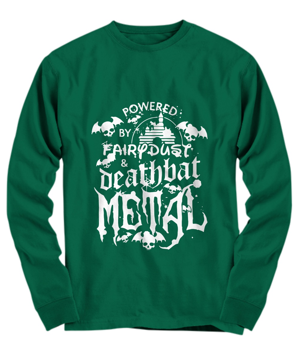 Power by fairy dust and deathbat metal Long sleeve