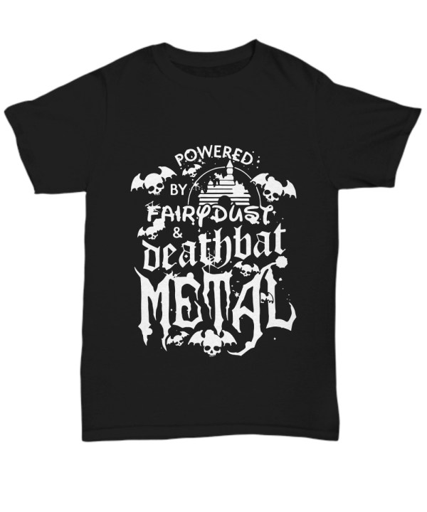 Power by fairy dust and deathbat metal Shirt