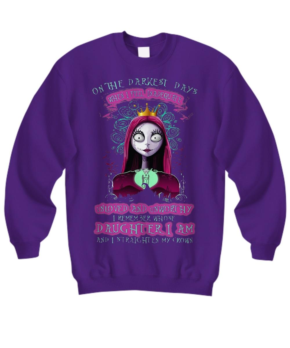 Sally on the darkest days when I feel inadequate unloved and unworthy sweatshirt