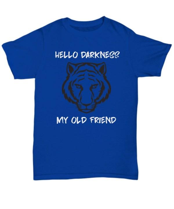 Tiger hello darkness my old friend shirt