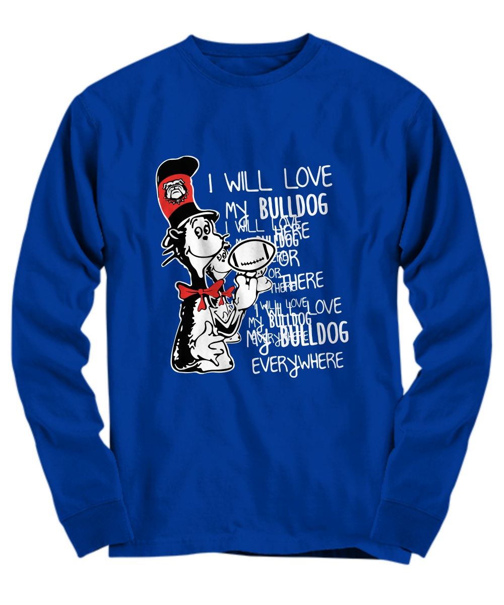 Dr jesus I will love my bulldog here or there I will love my bulldog everywhere Long sleeve