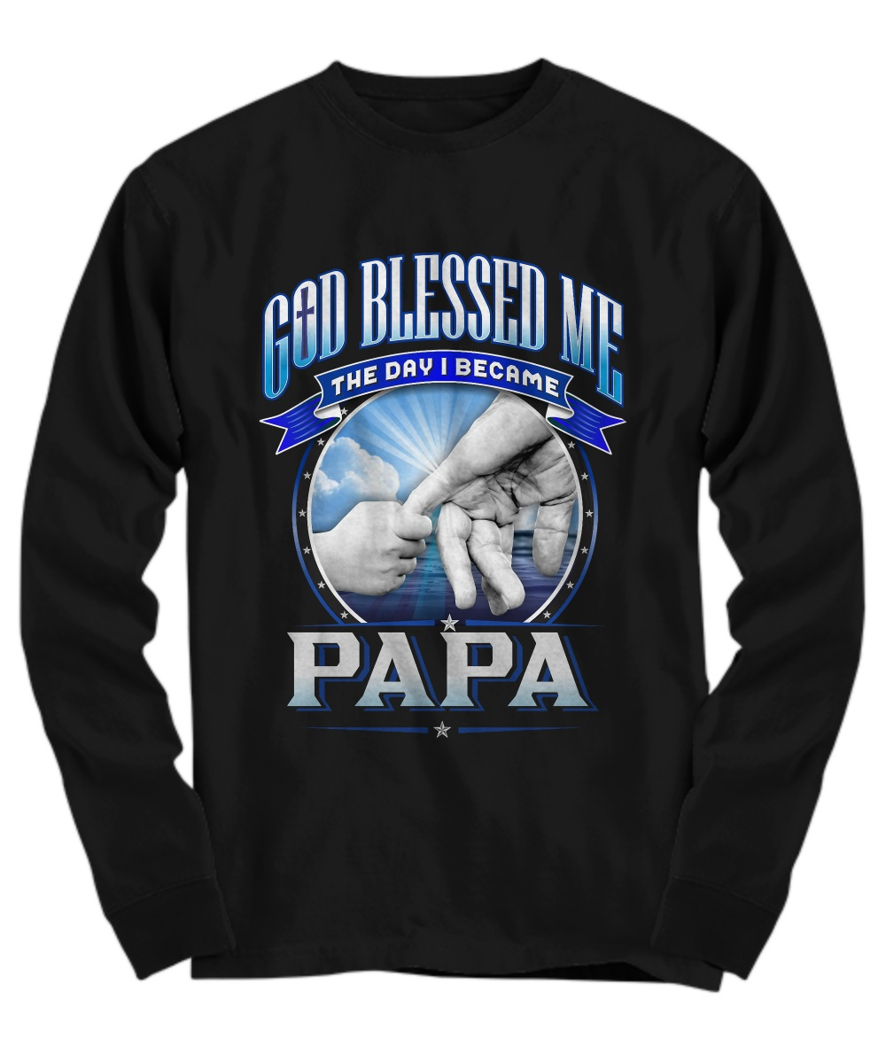 God blessed me the day i became papa Long sleeve