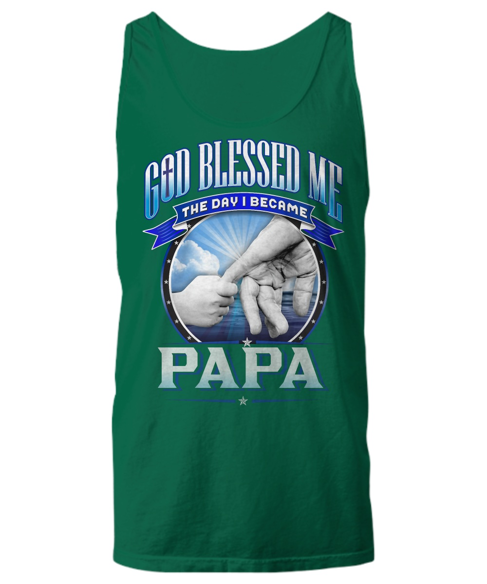 God blessed me the day i became papa Tank top