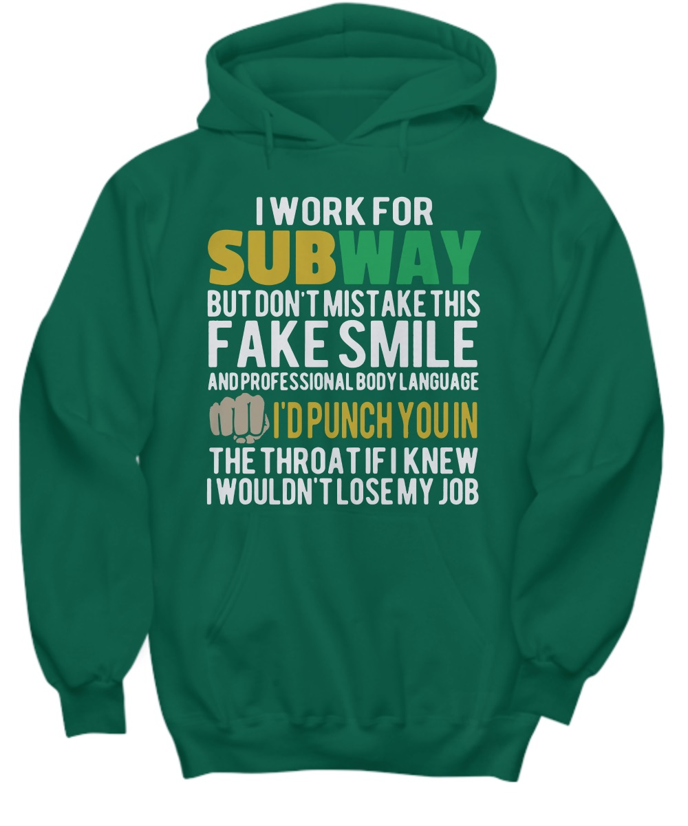 I work for subway but don't mistake this fake smile hoodie