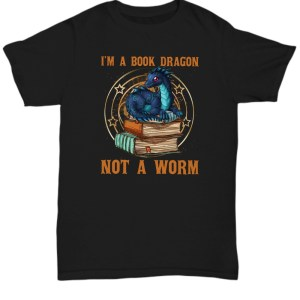 I'm a book dragon not a worm Shirt