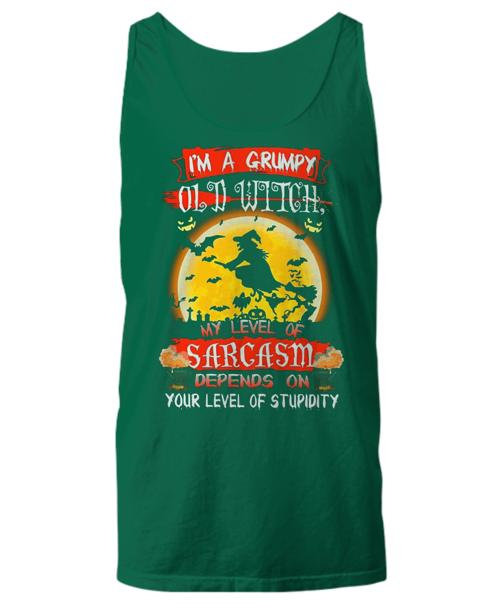 I'm a grumpy old witch my level of sarcasm tank top
