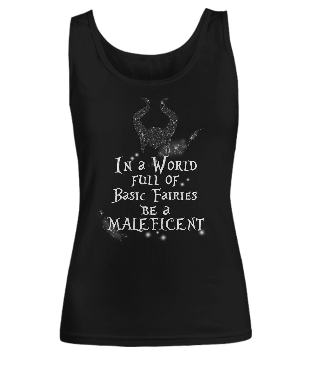 In a world full of basic fairies be a maleficent tank top