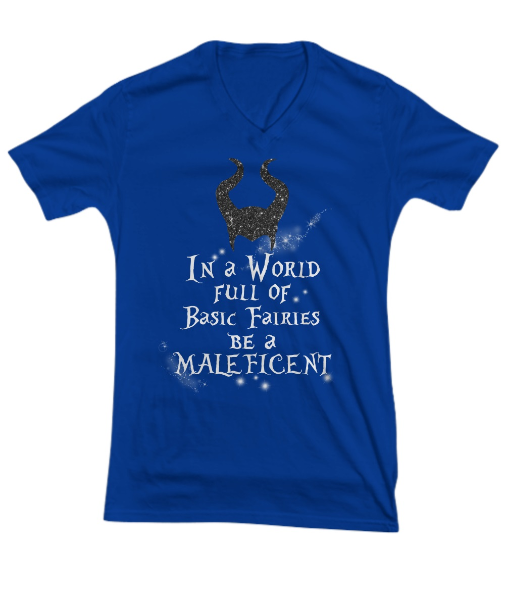In a world full of basic fairies be a maleficent v-neck