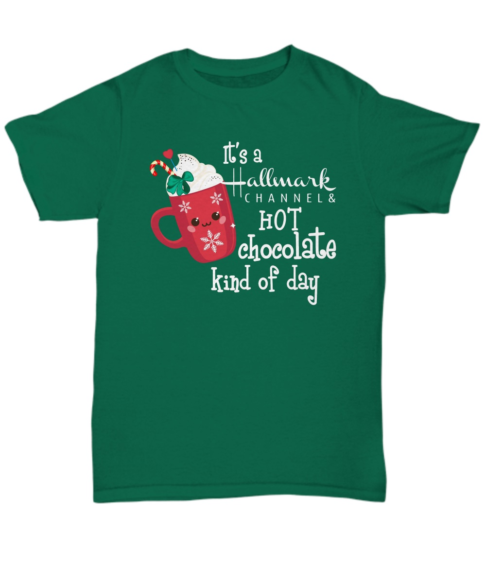 It's a Hallmark channel and hot chocolate kind of day classic shirt