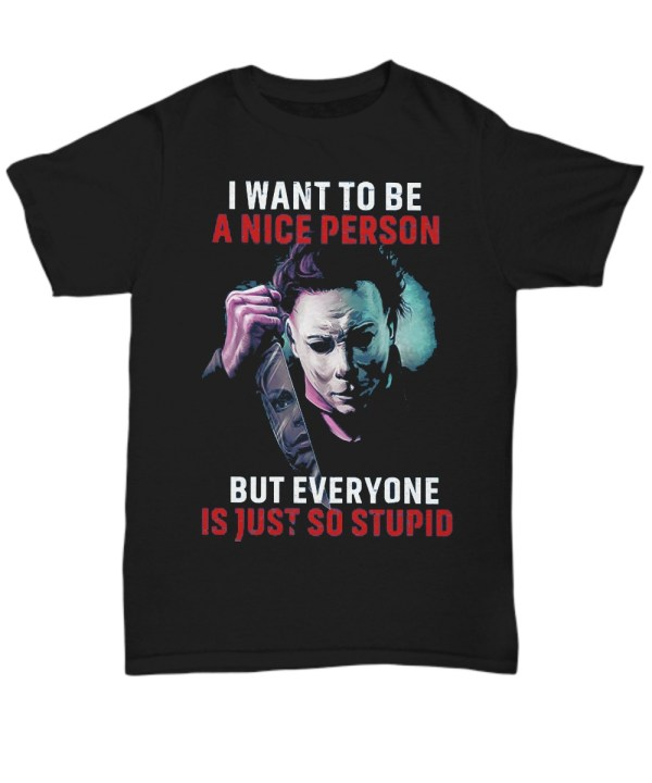Joker I want to be a nice person but everyone is just so stupid Shirt