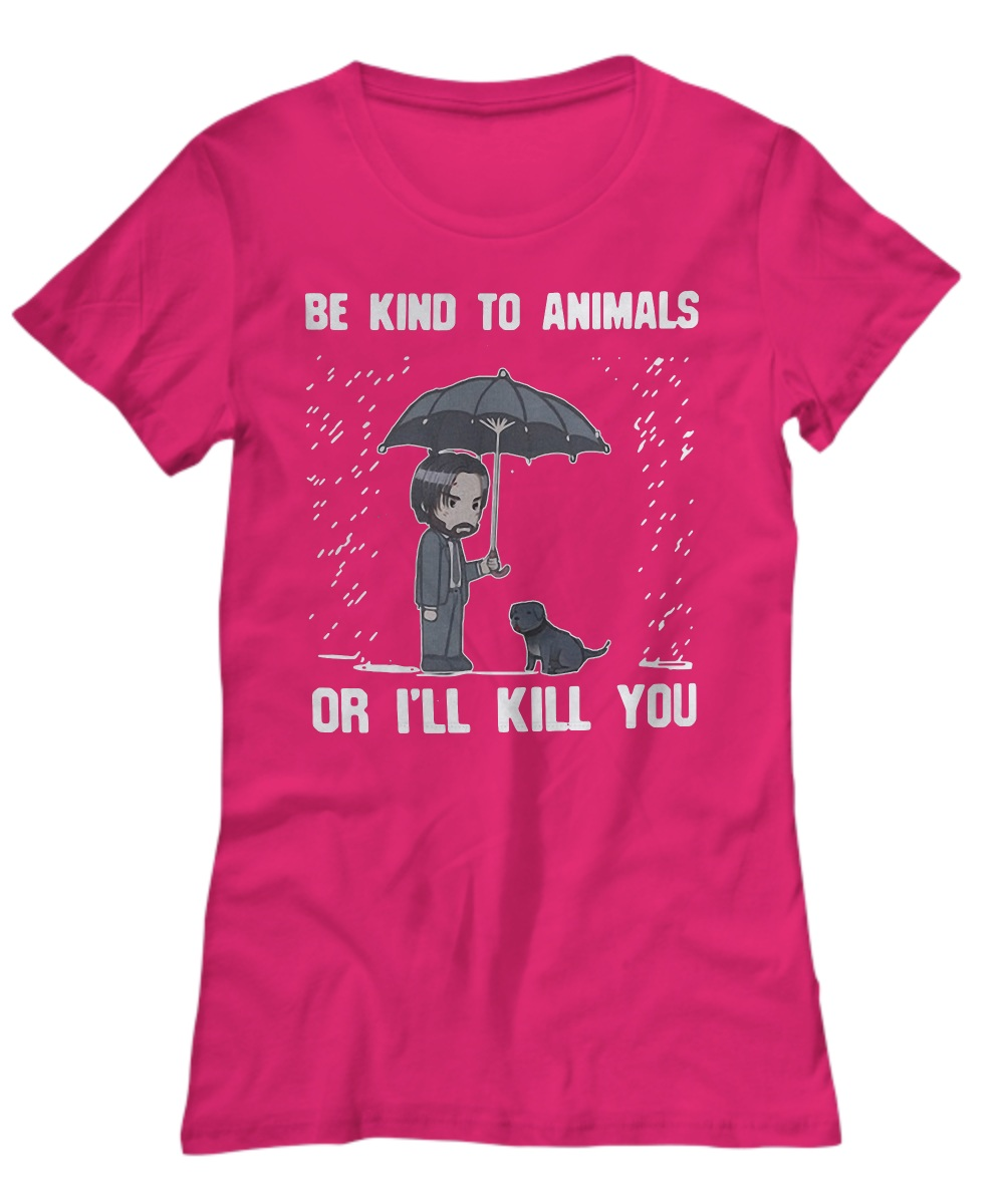 Keanu Reeves be kind to animal or i'll kill you Women's tee
