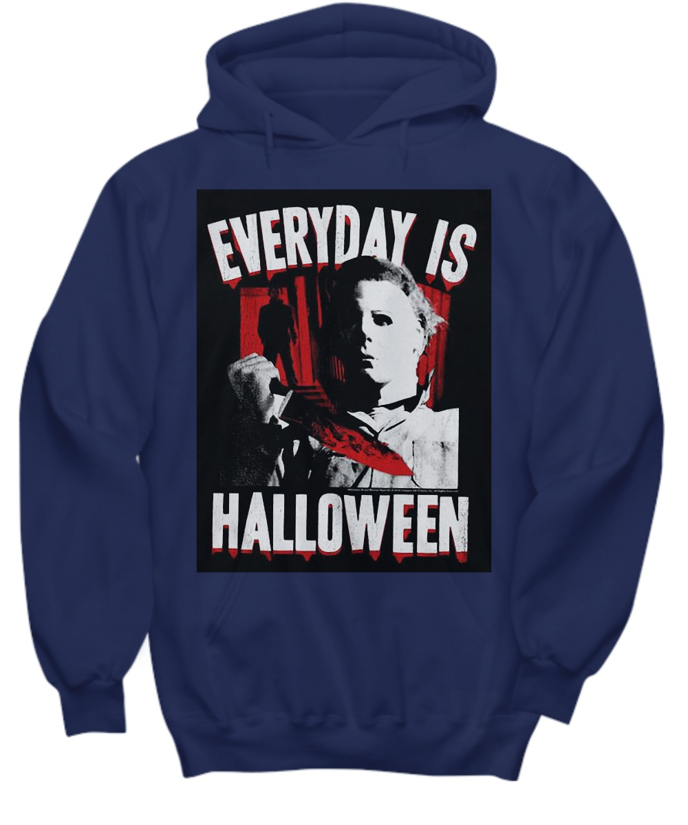 Michael myers everyday is halloween Hoodie