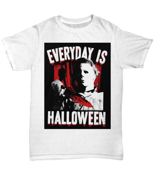 Michael myers everyday is halloween Shirt