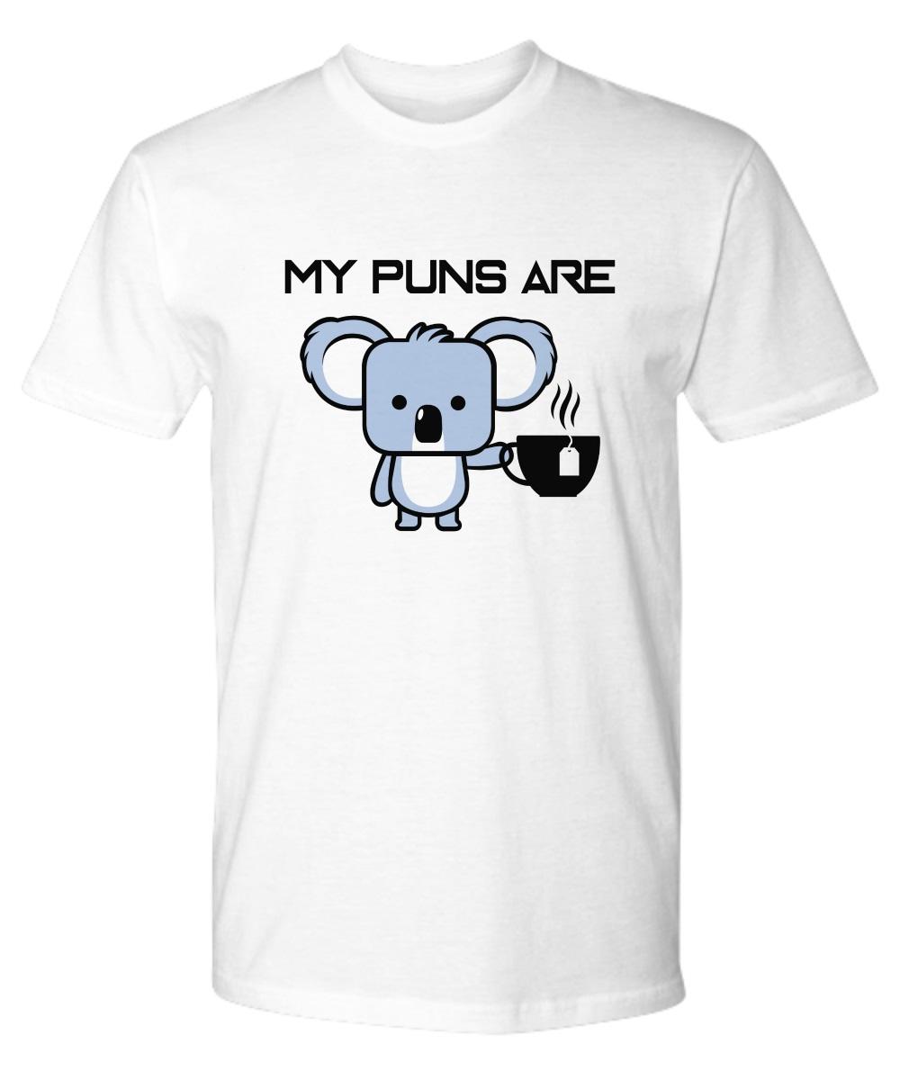 My puns are Koala tea classic shirt