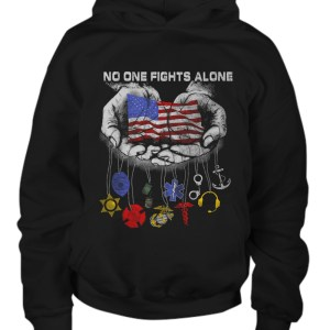 No one fights alone American flag in hand hoodie