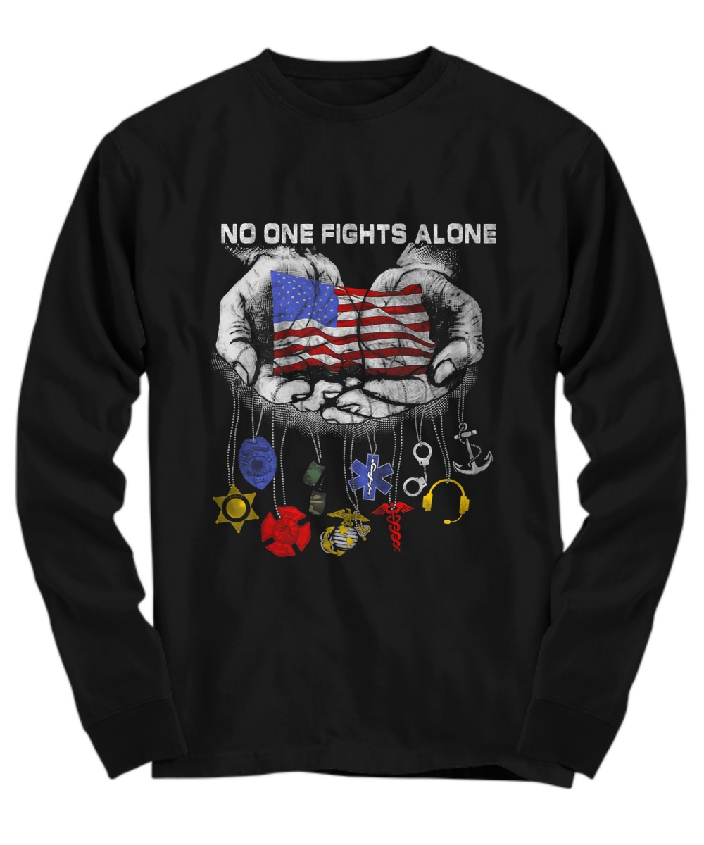 No one fights alone American flag in hand long sleeve