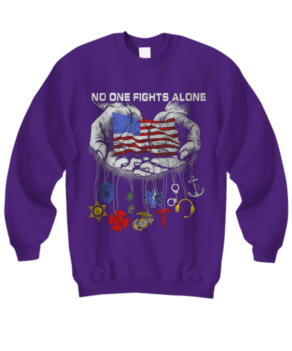 No one fights alone American flag in hand sweatshirt