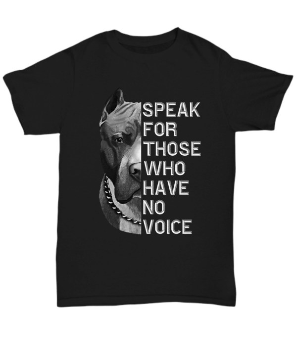 Pitbull speak for those who have no voice shirt