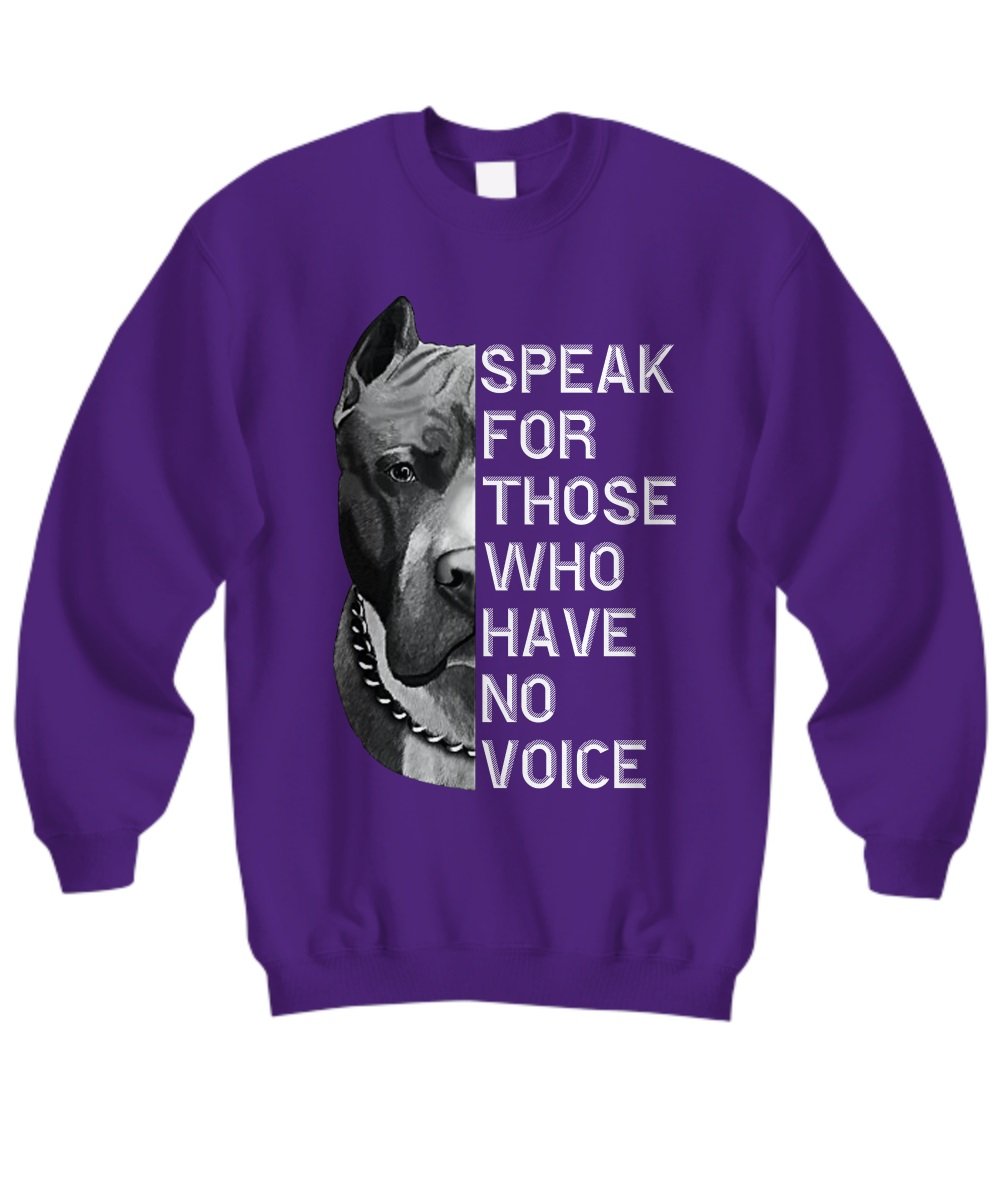 Pitbull speak for those who have no voice sweatshirt