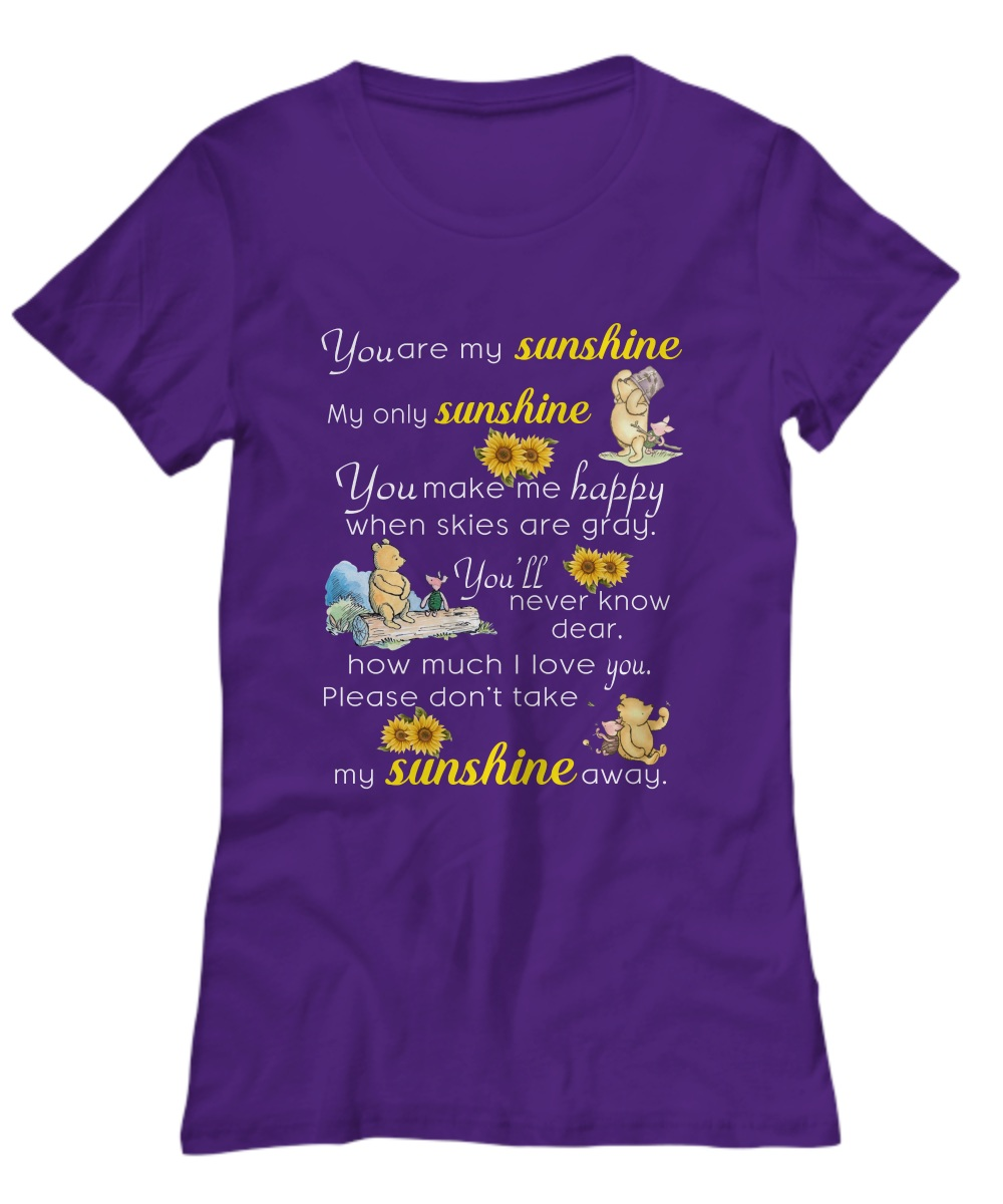 Pooh you are my sunshine my only sunshine Women's tee