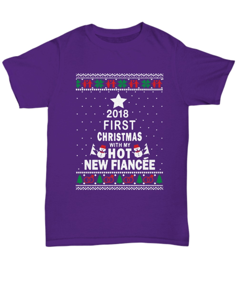 2018 first Christmas with my hot new fiance classic shirt